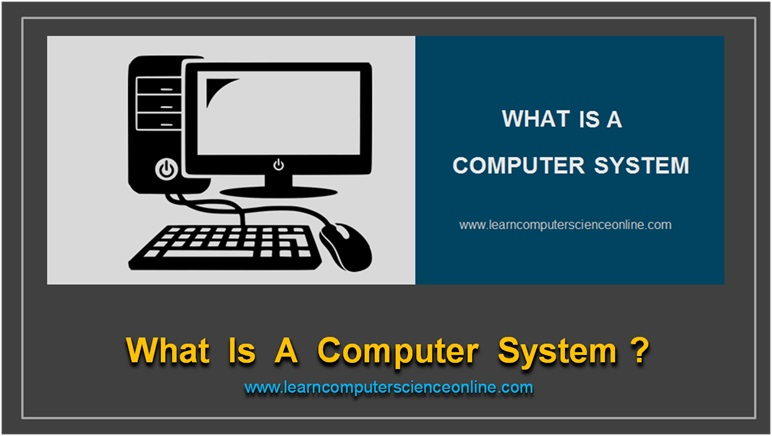 Introduction To Computer System , what is computer system , computer