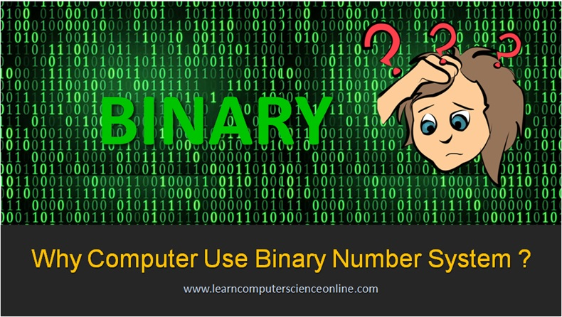 Why Computer Use Binary Number System